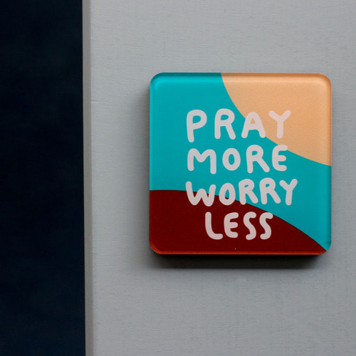 Magnet 자석 08. Pray more worry less